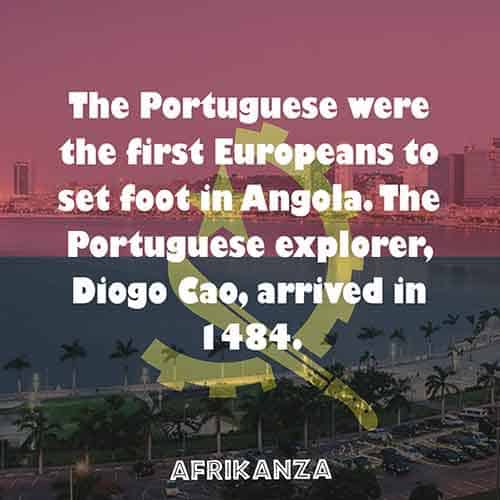 The Portuguese were the first Europeans to set foot in Angola