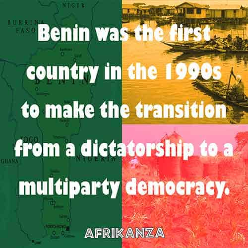 Benin was the first country in the 1990s to make the transition from a dictatorship to a multiparty democracy