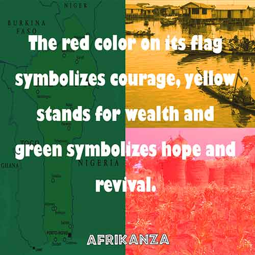 The red color on its flag symbolizes courage, yellow stands for wealth and green symbolizes hope and revival