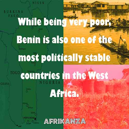 While being very poor, Benin is also one of the most politically stable countries in West Africa