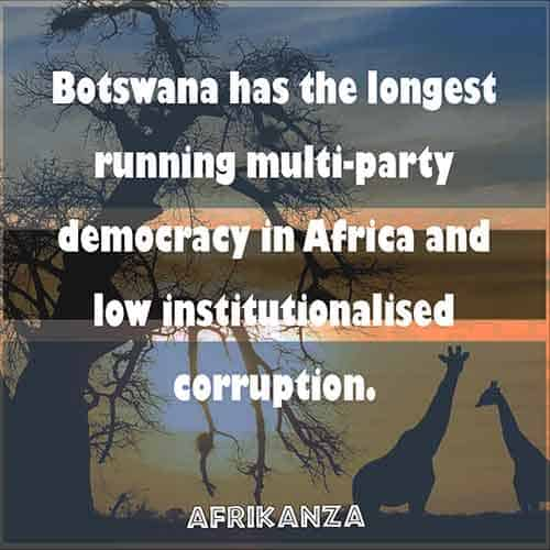 Botswana has the longest running multi-party democracy in Africa and low institutionalized corruption.