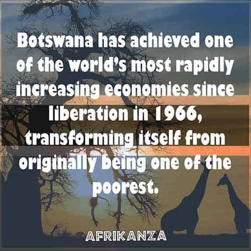 Botswana has achieved one of the world's most rapidly increasing economies since liberation in 1966, transforming itself from originally being one of the poorest