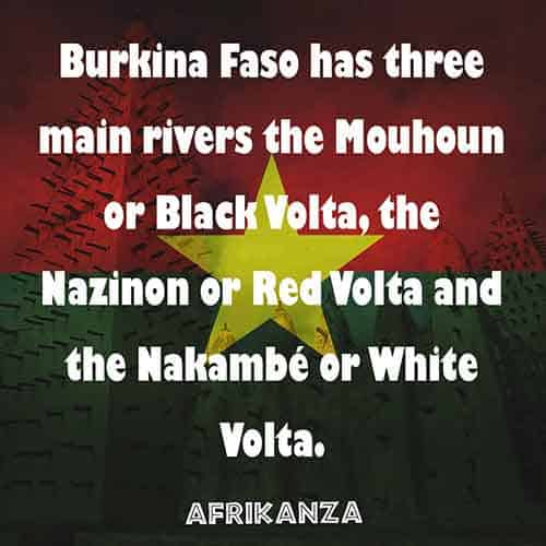 Burkina Faso has three main rivers known as the Black, Red, and White Volta's