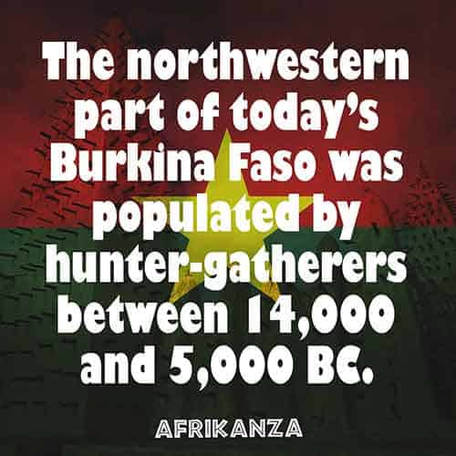 Burkina Faso was populated by hunter gatherers