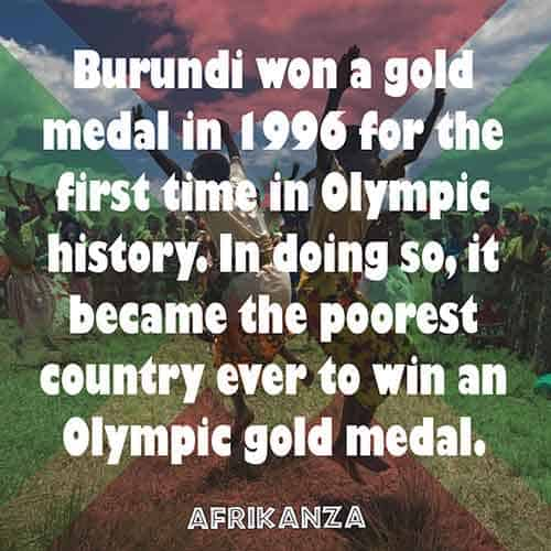 Burundi won a gold medal in 1996 for the first time in Olympic history. In doing so, it became the poorest country ever to win an Olympic gold medal