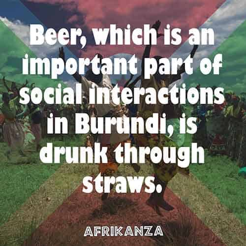 Beer, which is an important part of social interactions in Burundi, is drunk through straws