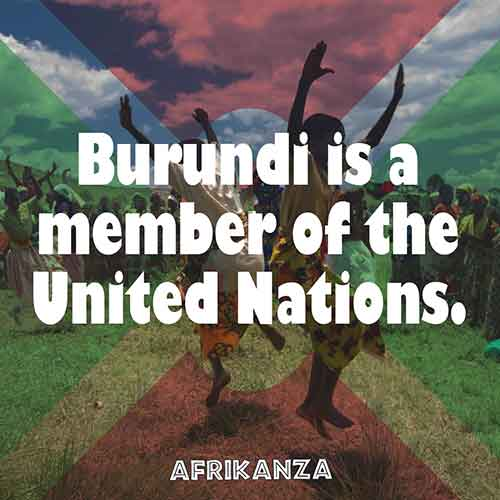 Burundi is a member of the United Nations