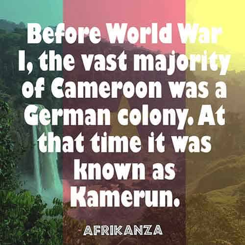 Before World War I, the vast majority of Cameroon was an African colony of the German Empire between the years 1884 to 1916.