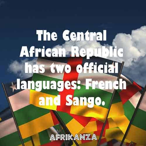 The Central African Republic has two official languages: French and Sango