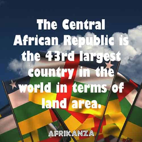 The Central African Republic is the 43rd largest country in the world in terms of land area