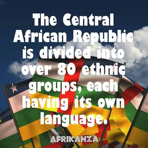 The Central African Republic is divided into over 80 ethnic groups, each having its own language
