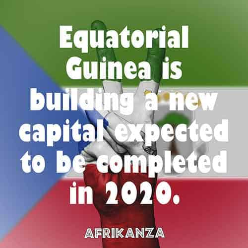 Equatorial Guinea is building a new capital expected to be completed in 2020