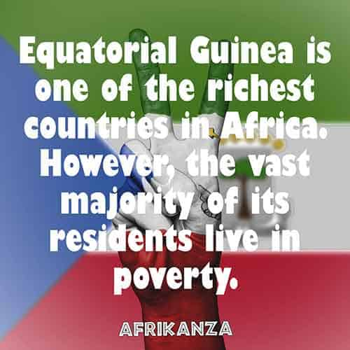 Equatorial Guinea is one of the richest countries in Africa. However, the vast majority of its residents live in poverty