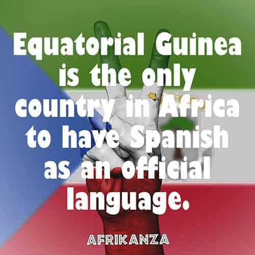 Equatorial Guinea is the only country in Africa to have Spanish as an official language