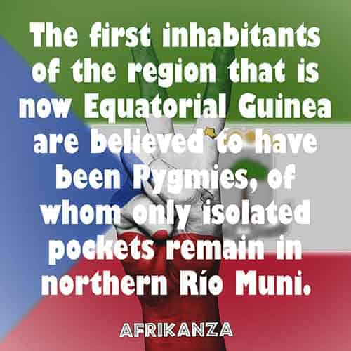 The first inhabitants of the region that is now Equatorial Guinea are believed to have been Pygmies, of whom only isolated pockets remain in northern Río Muni.