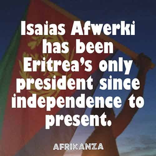 Isaias Afewerki has been Eritrea's only president since independence to present