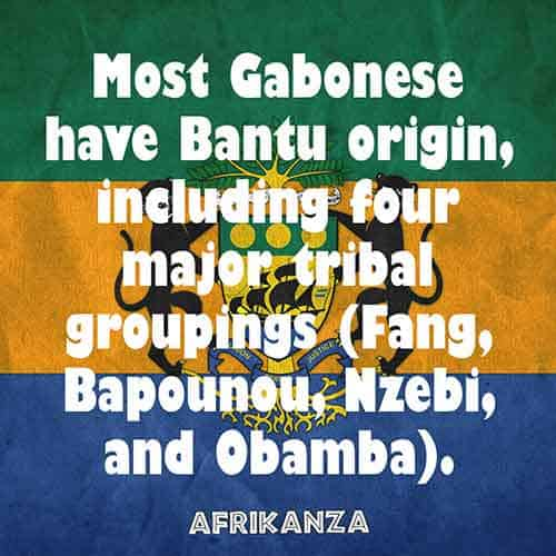 Most Gabonese have Bantu origin, including four major tribal groupings (Fang, Bapounou, Nzebi, and Obamba)