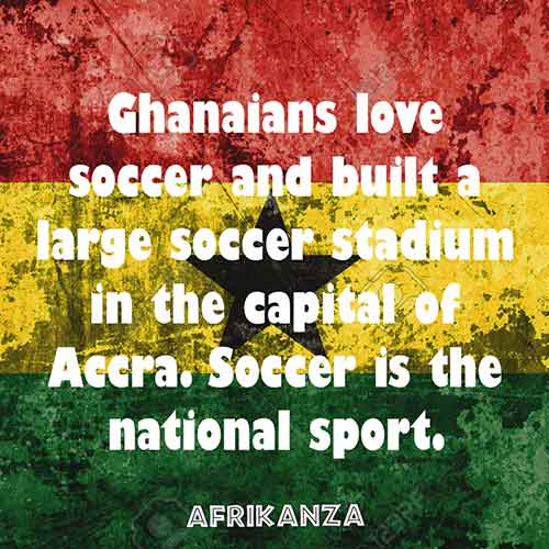Ghanaians love soccer and built a large soccer stadium in the capital of Accra. Soccer is the national sport