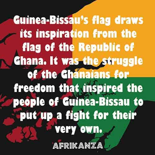 Guinea-Bissau's flag draws its inspiration from the flag of the Republic of Ghana. It was the struggle of the Ghanaian's for freedom that inspired the people of Guinea-Bissau to put up a fight for their very own
