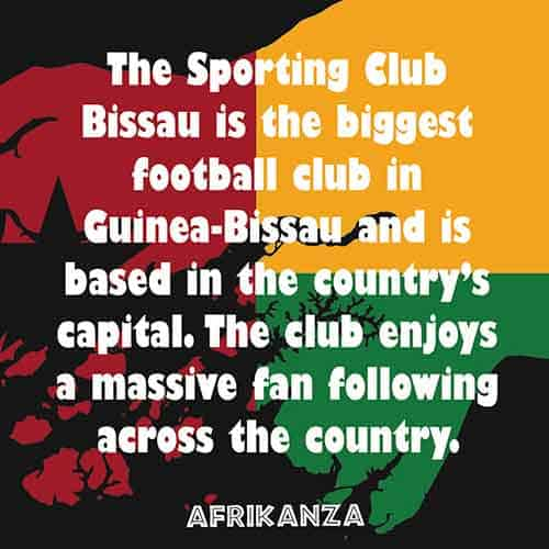 The Sporting Club Bissau is the biggest football club in Guinea-Bissau and is based in the country's capital. The club enjoys a massive fan following across the country