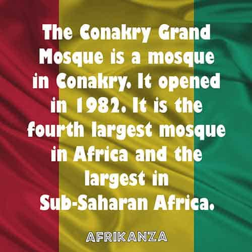 The Conakry Grand Mosque is a mosque in Conakry. It opened in 1982. It is the fourth largest mosque in Africa and the largest in Sub-Saharan Africa