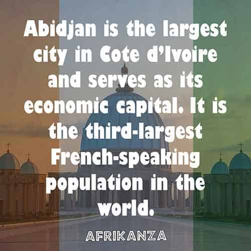 Abidjan is the largest city in Cote d'Ivoire and serves as its economic capital. It is the third-largest French-speaking population in the world