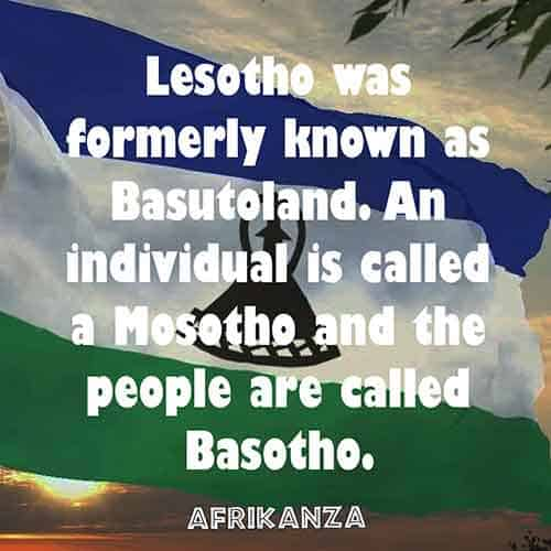 Lesotho was formerly known as Basutoland. An individual is called a Mosotho and the people are called Basotho
