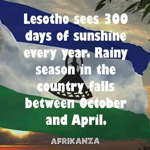 Lesotho sees 300 days of sunshine every year. Rainy season in the country falls between October and April