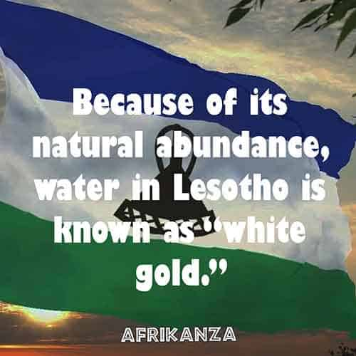 "Because of its natural abundance, water in Lesotho is known as ""white gold."""