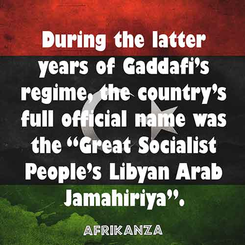 """During the latter years of Gaddafi's regime, the country's full official name was the """"Great Socialist People's Libyan Arab Jamahiriya"""""""
