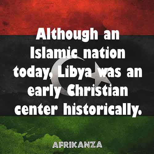 Although an Islamic nation today, Libya was an early Christian center historically