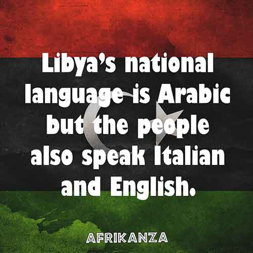 Libya's national language is Arabic but the people also speak Italian and English