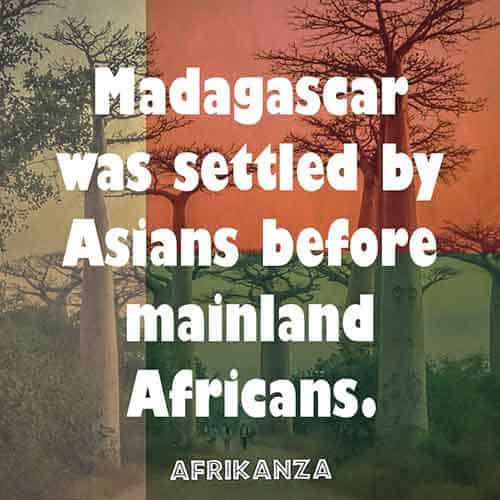Madagascar was settled by Asians before mainland Africans