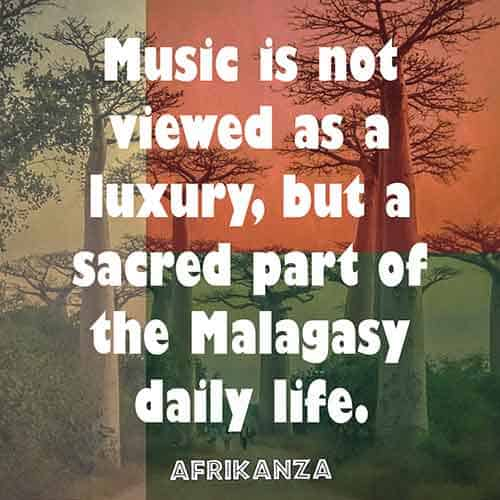Music is not viewed as a luxury, but a sacred part of the Malagasy daily life