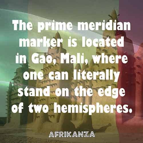 The prime meridian marker is located in Gao, Mali, where one can literally stand on the edge of two hemispheres