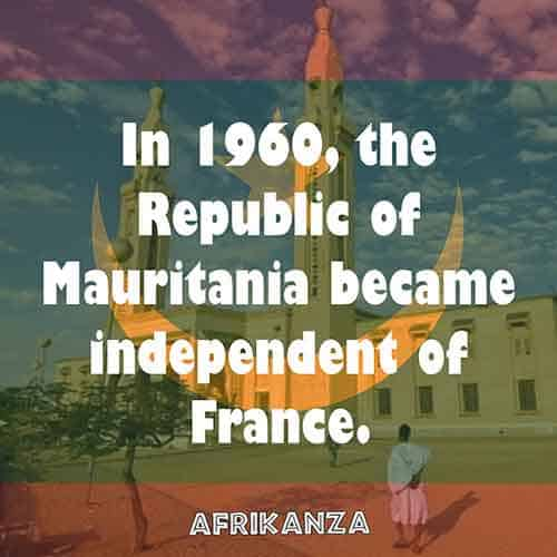 In 1960, the Republic of Mauritania became independent of France