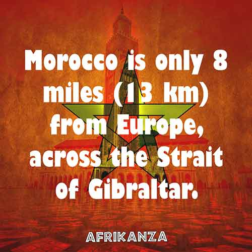 Morocco is only 8 miles (13 km) from Europe, across the Strait of Gibraltar