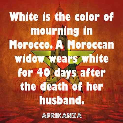 White is the color of mourning in Morocco. A Moroccan widow wears white for 40 days after the death of her husband