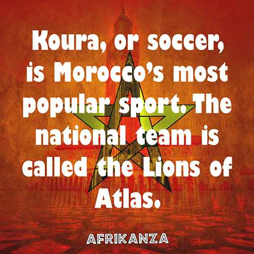 Koura, or soccer, is Morocco's most popular sport. The national team is called the Lions of Atlas