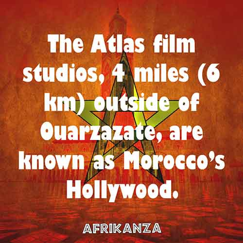 The Atlas film studios, 4 miles (6 km) outside of Ouarzazate, are known as Morocco's Hollywood