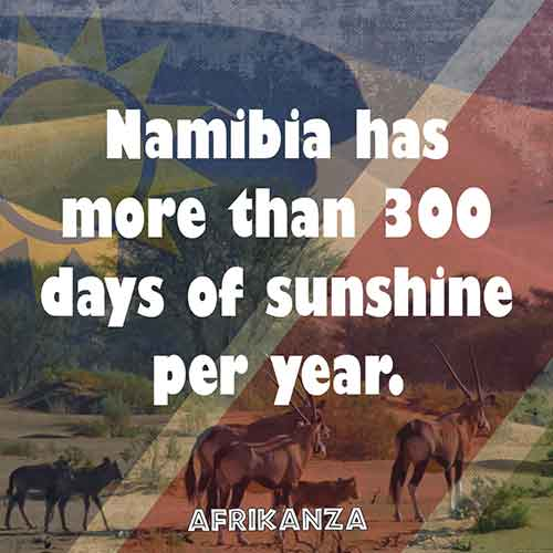 Namibia has more than 300 days of sunshine per year