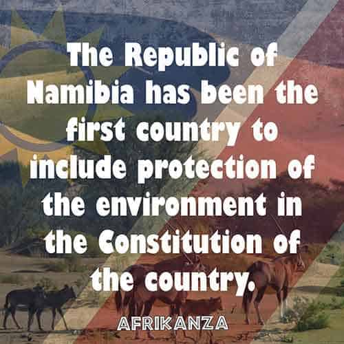 The Republic of Namibia has been the first country to include protection of the environment in the Constitution of the country