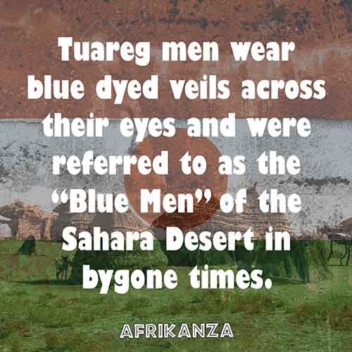 """Tuareg men wear blue dyed veils across their eyes and were referred to as the """"Blue Men"""" of the Sahara Desert in bygone times"""
