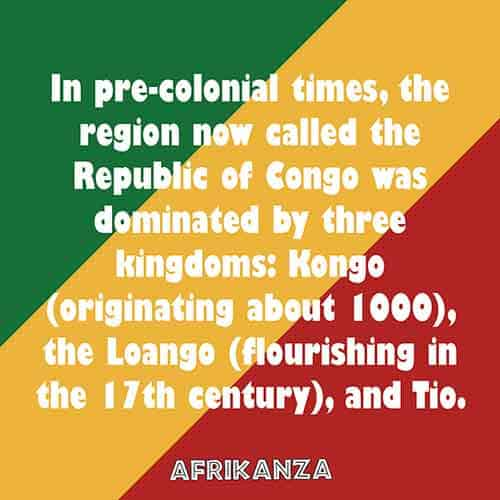 In pre-colonial times, the region now called the Republic of Congo was dominated by three kingdoms: Kongo (originating about 1000), the Loango (flourishing in the 17th century), and Tio.