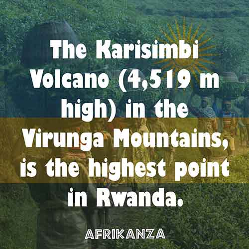 The Karisimbi Volcano (4,519 m high) in the Virunga Mountains is the highest point in Rwanda.