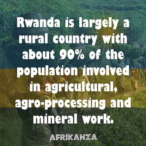 Rwanda is largely a rural country with about 90% of the population involved in agricultural, agro-processing and mineral work.
