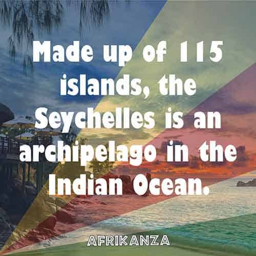 Made up of 115 islands, the Seychelles is an archipelago in the Indian Ocean.