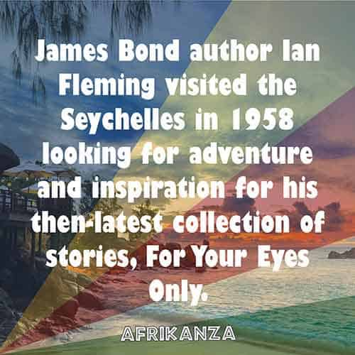 James Bond author Ian Fleming visited the Seychelles in 1958 looking for adventure and inspiration for his then-latest collection of stories, For Your Eyes Only.
