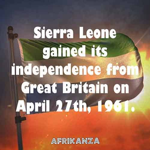 Sierra Leone gained its independence from Great Britain on April 27th, 1961.
