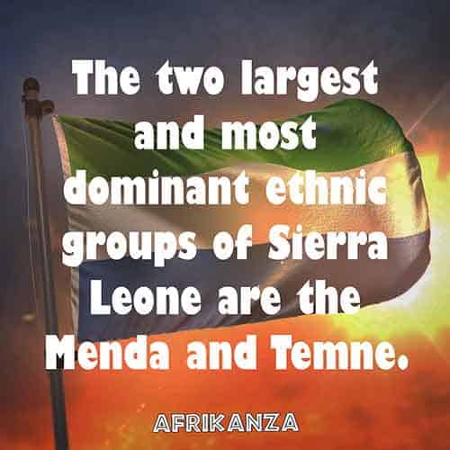 The two largest and most dominant ethnic groups of Sierra Leone are the Menda and Temne.